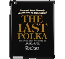 The Shmenges - The Last Polka  iPad Case/Skin