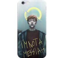 Not your Messiah iPhone Case/Skin