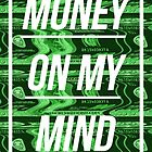 Money On My Mind by Karolis Butenas