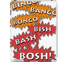 Bingo Bango Bongo Bish Bash Bosh iPad Case/Skin