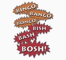 Bingo Bango Bongo Bish Bash Bosh by AndyBitz