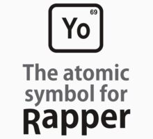 Atomic Symbol for Rapper by rudeboyskunk