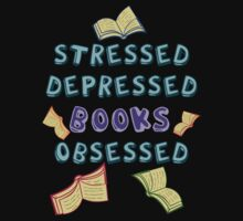 stressed, depressed, BOOKS obsessed by FandomizedRose