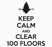 Keep Calm and Clear 100 Floors by ForeverDarkrai