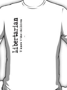 Libertarian 4 T-Shirt