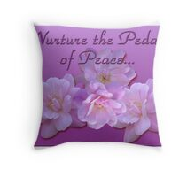 Nurture the Pedals of Peace Throw Pillow