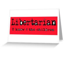 Libertarian 5 Greeting Card