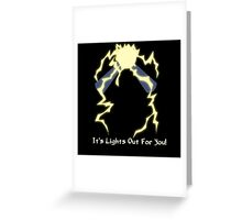 It's Lights Out For You - Spark Man Greeting Card