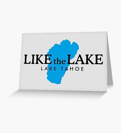 Like the Lake Tahoe Greeting Card