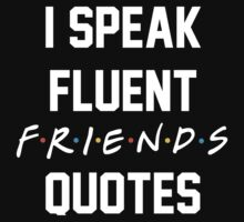 I speak fluent friends quotes white by SamanthaMirosch