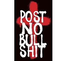 POST NO BS by Tai's Tees Photographic Print