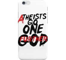 GO ONE GOD FURTHER by Tai's Tees iPhone Case/Skin
