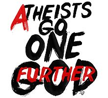 GO ONE GOD FURTHER by Tai's Tees Photographic Print