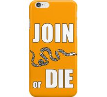 JOIN OR DIE iPhone Case/Skin
