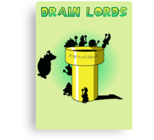 Lords of the Drain  Canvas Print