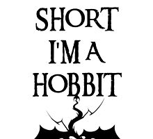 I'm not short I'm a Hobbit by Kurium