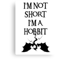 I'm not short I'm a Hobbit Canvas Print