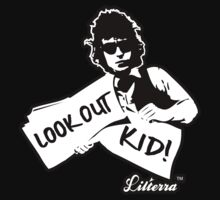 Look Out Kid! It's somethin' you did by lilterra.com by Lilterra