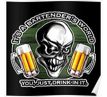 Bartender Skull: It's A Bartender's World 5 Poster