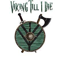 Viking Till I Die Photographic Print