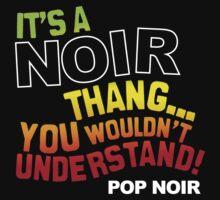 Noir Thang by Pop Noir