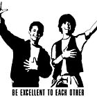 Be Excellent to Each Other by Exclamation Innovations