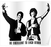 Be Excellent to Each Other Poster