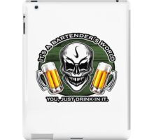 Bartender Skull 6: It's a Bartender's World iPad Case/Skin