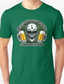 Bartender Skull 6: It's a Bartender's World T-Shirt