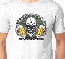 Bartender Skull 6: It's a Bartender's World Unisex T-Shirt
