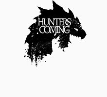 Hunters are coming Unisex T-Shirt