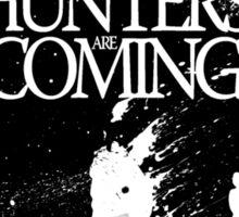 Hunters are coming Sticker