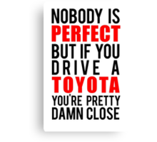 Drive a Toyota Canvas Print