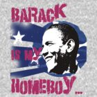 Barack is my Homeboy by MVP1