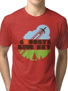 Goodbye Blue Sky Tri-blend T-Shirt