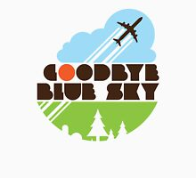 Goodbye Blue Sky Unisex T-Shirt