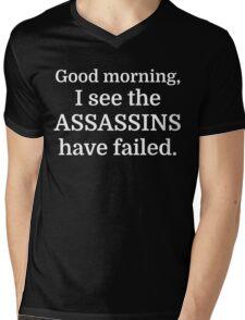 Good morning, I see the assassins have failed. Mens V-Neck T-Shirt