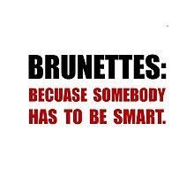 Brunettes Smart Photographic Print