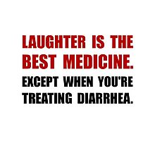 Laughter Diarrhea Photographic Print
