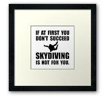 Skydiving Not For You Framed Print
