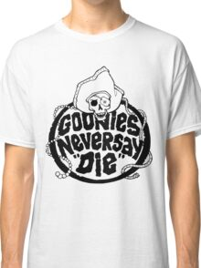 Goonies Never Say Die T-Shirt Classic T-Shirt