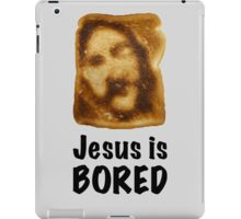 Jesus is...bored iPad Case/Skin