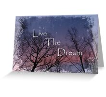Live The Dream Colorful Sky Photograph and Inspirational Message Greeting Card