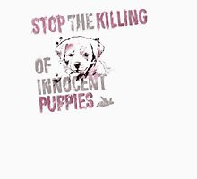 Stop the Killing of Innocent Puppies Unisex T-Shirt