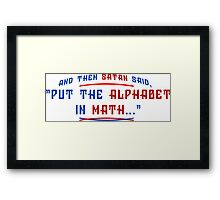 And Then Satan Said Put The Alphabet In Math Funny Geek Nerd Framed Print