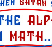 And Then Satan Said Put The Alphabet In Math Funny Geek Nerd Sticker