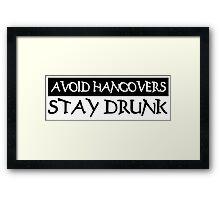 AVOID HANGOVERS STAY DRUNK Funny Geek Nerd Framed Print