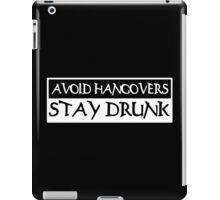 AVOID HANGOVERS STAY DRUNK Funny Geek Nerd iPad Case/Skin