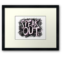 SPEAK OUT Framed Print