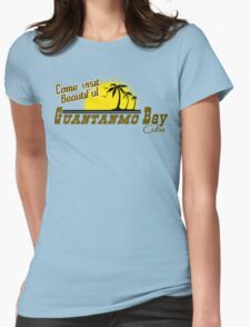 COME VISIT BEAUTIFUL GUANTANAMO BAY CUBA Funny Geek Nerd Womens Fitted T-Shirt